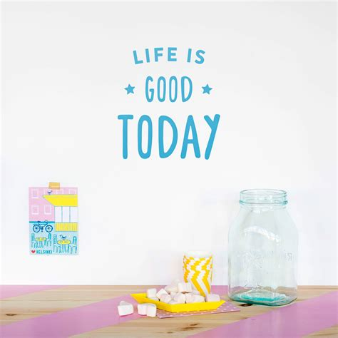 Stickers Life is good today - autocollant positif pour