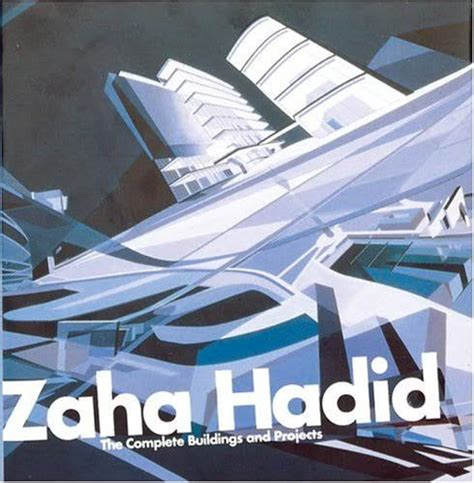 LIVRE: Zaha Hadid: The Complete Buildings and Projects
